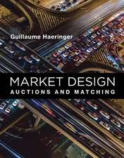 Market Design – Auctions and Matching