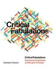 Critical Fabulations – Reworking the Methods and Margins of Design