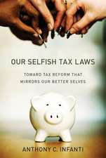 Our Selfish Tax Laws – Toward Tax Reform That Mirrors Our Better Selves