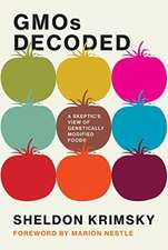 GMOs Decoded – A Skeptic`s View of Genetically Modified Foods