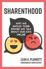 Sharenthood – Why We Should Think before We Talk about Our Kids Online