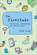 The Plenitude – Creativity, Innovation and Making Stuff