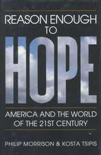 Reason Enough to Hope – America and the World of the Twenty–first Century