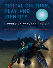 Digital Culture, Play, and Identity – A World of Warcraft Reader