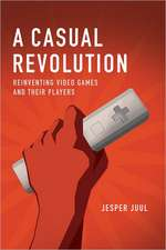 A Casual Revolution – Reinventing Video Games and Their Players
