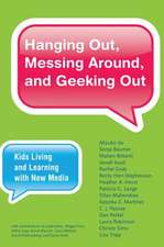 Hanging Out, Messing Around, and Geeking Out – Kids Living and Learning with New Media