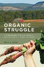 Organic Struggle – The Movement for Sustainable Agriculture in the United States