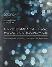 Environmental Law, Policy, and Economics – Reclaiming the Environmental Agenda