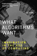 What Algorithms Want – Imagination in the Age of Computing