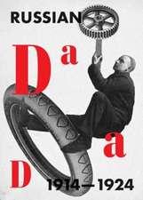 Russian Dada 1914–1924