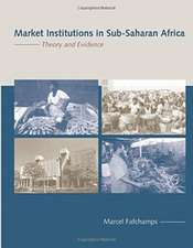 Market Institutions in Sub–Saharan Africa – Theory and Evidence