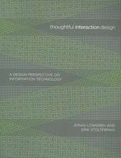 Thoughtful Interaction Design – A Design Perspective on Information Technology