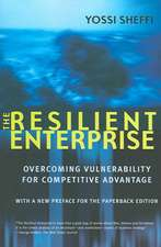 The Resilient Enterprise – Overcoming Vulnerability for Competitive Advantage