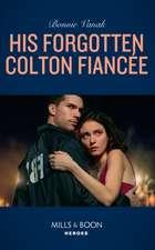 His Forgotten Colton Fiancee
