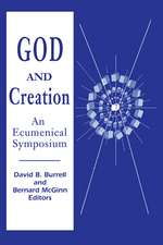 God and Creation: An Ecumenical Symposium