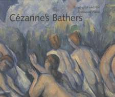 Cezanne's Bathers:  Biography and the Erotics of Paint