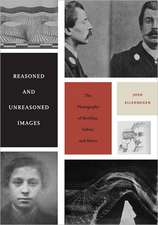 Reasoned and Unreasoned Images:  The Photography of Bertillon, Galton, and Marey