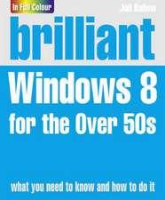 Ballew, J: Brilliant Windows 8 for the Over 50s