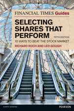 Koch, R: Financial Times Guide to Selecting Shares that Perf