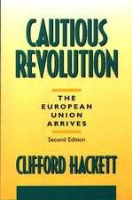 Cautious Revolution:  The European Union Arrives Second Edition