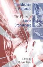The Modern Fantastic: The Films of David Cronenberg