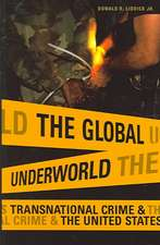The Global Underworld:  Transnational Crime and the United States