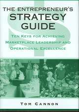 The Entrepreneur's Strategy Guide:  Ten Keys for Achieving Marketplace Leadership and Operational Excellence