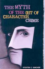 The Myth of the Out of Character Crime:  A Primer for Presidents and Management Teams