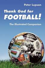 Thank God for Football! - The Illustrated Companion:  Church Communities Confronting HIV/AIDS