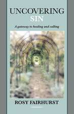 Uncovering Sin - A Gateway to Healing and Calling