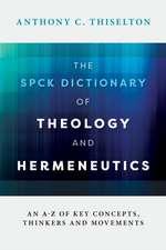 The SPCK Dictionary of Theology and Hermeneutics