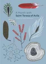 A Month With Saint Teresa Of Avila