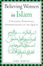 """""""Believing Women"""" in Islam:  Unreading Patriarchal Interpretations of the Qur'an"""