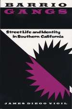 Barrio Gangs:  Street Life and Identity in Southern California