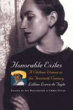 Honorable Exiles:  A Chilean Woman in the Twentieth Century