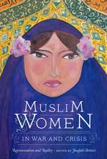 Muslim Women in War and Crisis: Representation and Reality
