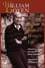 William Goyen:  Selected Letters from a Writer's Life