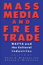 Mass Media and Free Trade:  NAFTA and the Cultural Industries