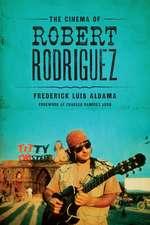 The Cinema of Robert Rodriguez