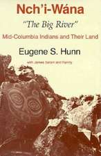 Nch'i-Wana, the Big River:  Mid-Columbia Indians and Their Land
