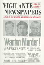 Vigilante Newspapers:  A Tale of Sex, Religion, and Murder in the Northwest