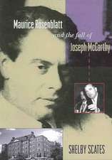 Maurice Rosenblatt and the Fall of Joseph McCarthy:  A Story of Salmon, Treaties, and the Indian Way