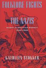 Folklore Fights the Nazis: Humor in Occupied Norway, 1940–1945