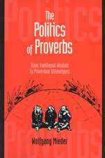 Politics of Proverbs: From Traditional Wisdom to Proverbial Stereotypes