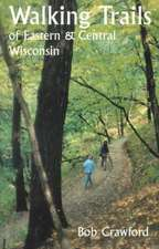 Walking Trails of Eastern and Central Wisconsin