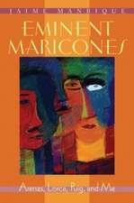 Eminent Maricones: Arenas, Lorca, Puig, and Me