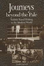 Journeys beyond the Pale: Yiddish Travel Writing in the Modern World