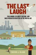 The Last Laugh: Folk Humor, Celebrity Culture, and Mass-Mediated Disasters in the Digital Age