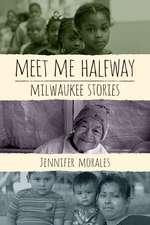 Meet Me Halfway: Milwaukee Stories