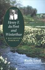 Henry F DuPont & Winterthur – A Daughters Portrait